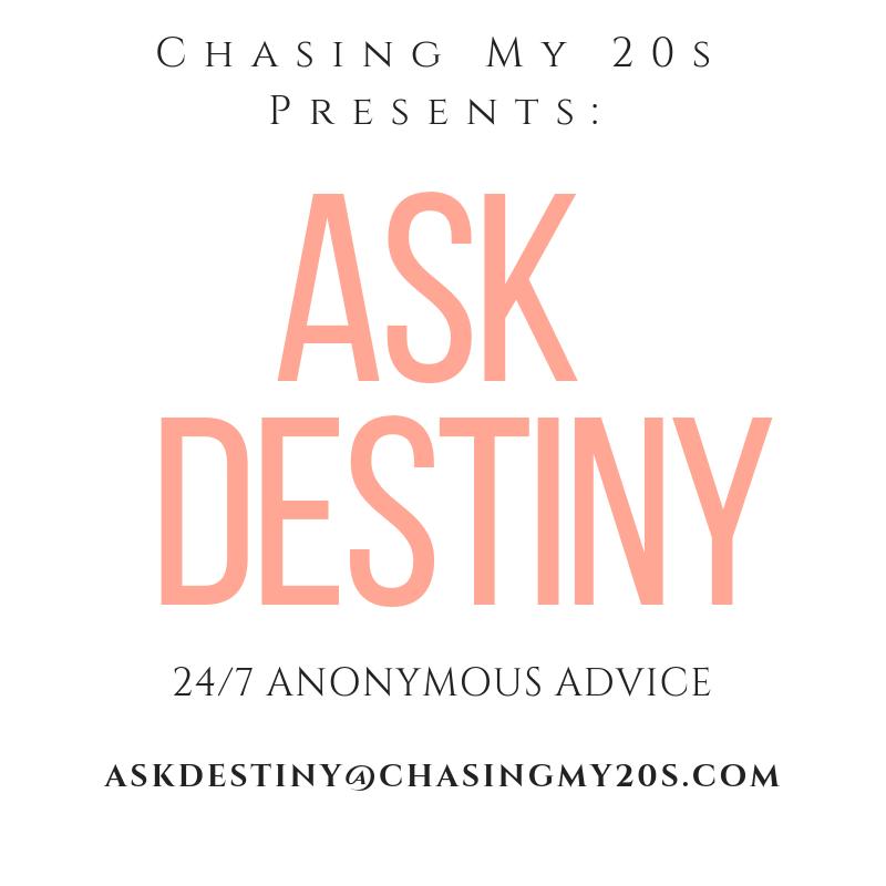 Ask Destiny | Anonymous Advice