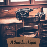 A Sudden Light Book Review