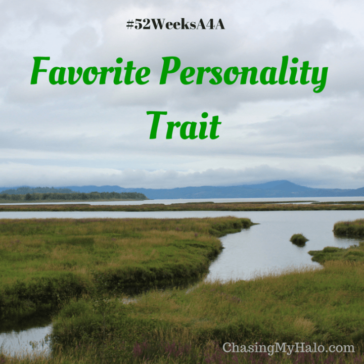 Favorite Personality Trait #52WeeksA4A