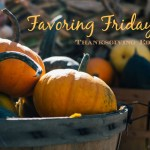 Favoring Friday Thanksgiving Edition