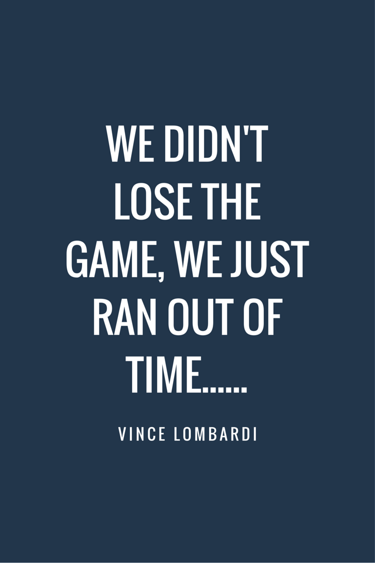 Weekending (Lombardi Quote)