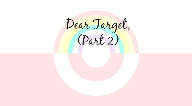 Dear Target (Part 2),