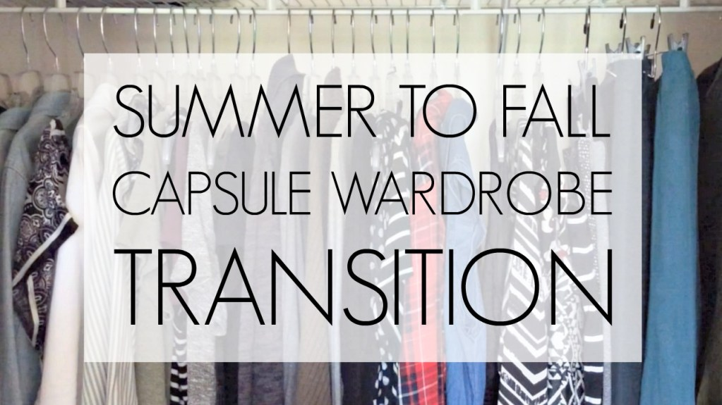 Summer to Fall Capsule Wardrobe Transition