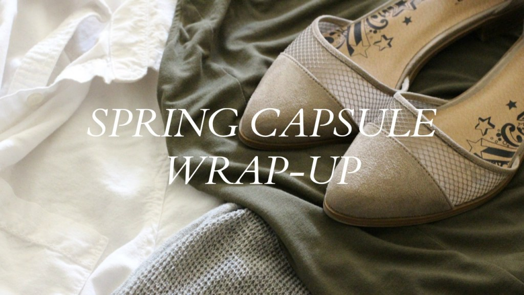 Spring Capsule Wrap-Up