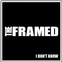 """The Framed """"I Don't Know'"""