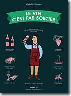 C Est Pas Sorcier Le Vin : sorcier, Livre, Ophélie, Neiman, C'est, Sorcier