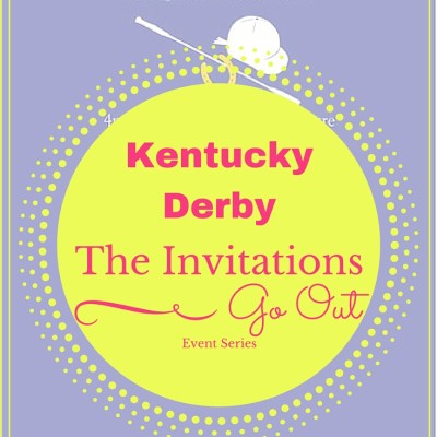 Kentucky Derby – Event Series: The Invitations Go Out!