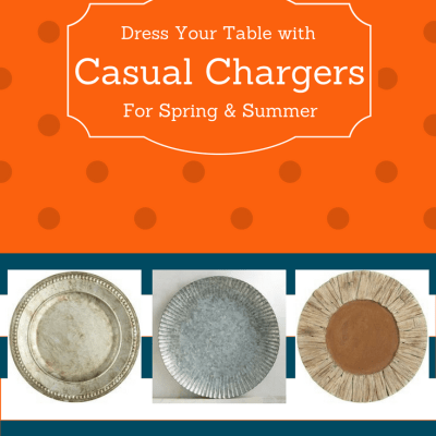 Casual Chargers Dress The Table for Spring & Summer