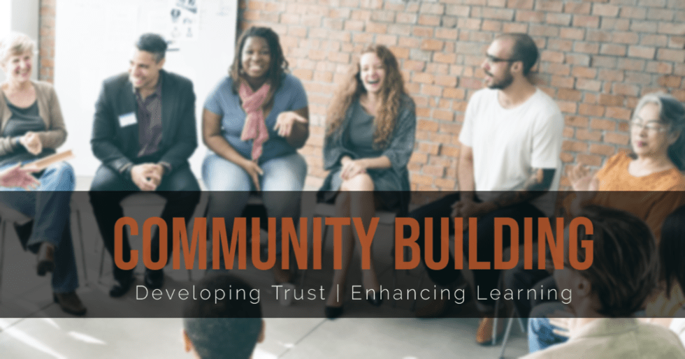 Community Building Workshops develop trust and enhance learning