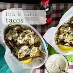 Fish and Chips Tacos with Tartar Sauce