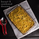 Southern Dressing with Biscuits and Cornbread