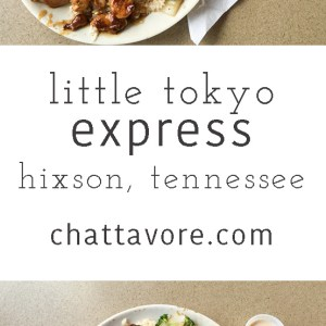 Little Tokyo Express in Hixson, Tennessee serves good food at a good value. #CHA #CHAeats | chattavore.com
