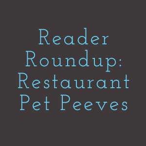 I asked Chattavore's Facebook followers to share their biggest restaurant pet peeves. Here's what they came up with. | chattavore.com