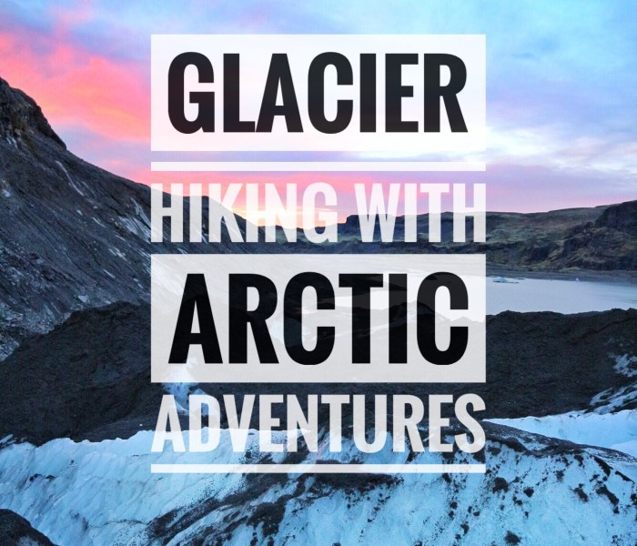 Glacier Hiking With Arctic Adventures- Iceland