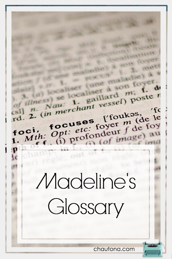 Madeline's Glossary