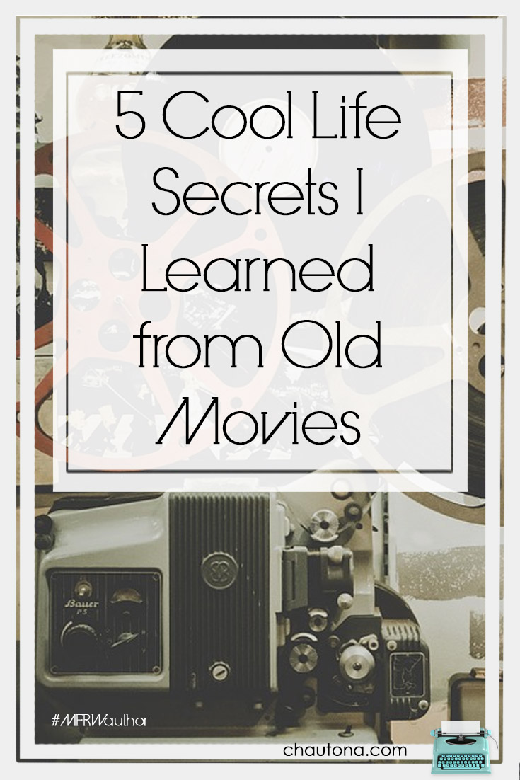 5 Cool Life Secrets I Learned from Old Movies