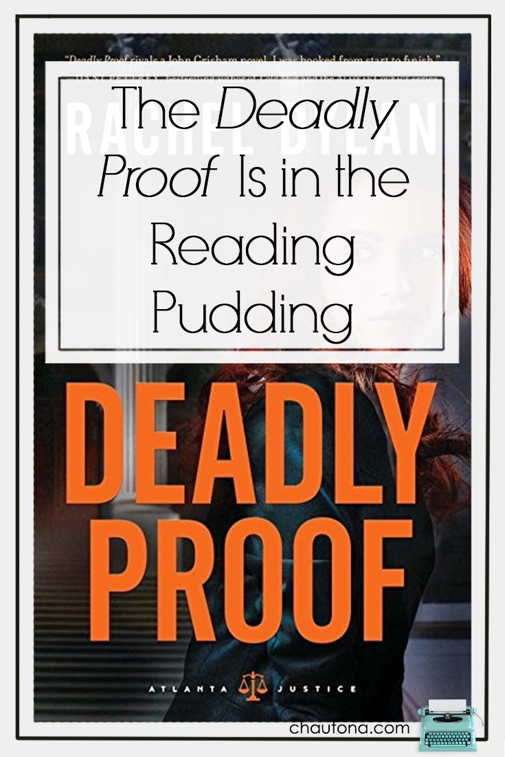 What do you do when you're behind on projects and ready to tear out your hair? Read a good legal suspense novel, of course! Check out why I loved Deadly Proof!