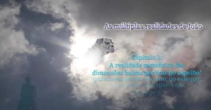 A realidade metafisica das dimensões baixas por traz do espelho