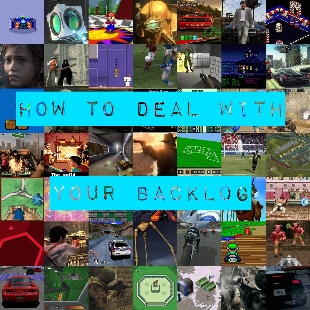 how to deal with a gaming backlog