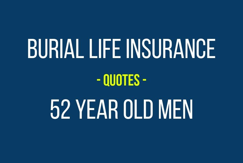 52 Year Old Male Burial Insurance Quote Online