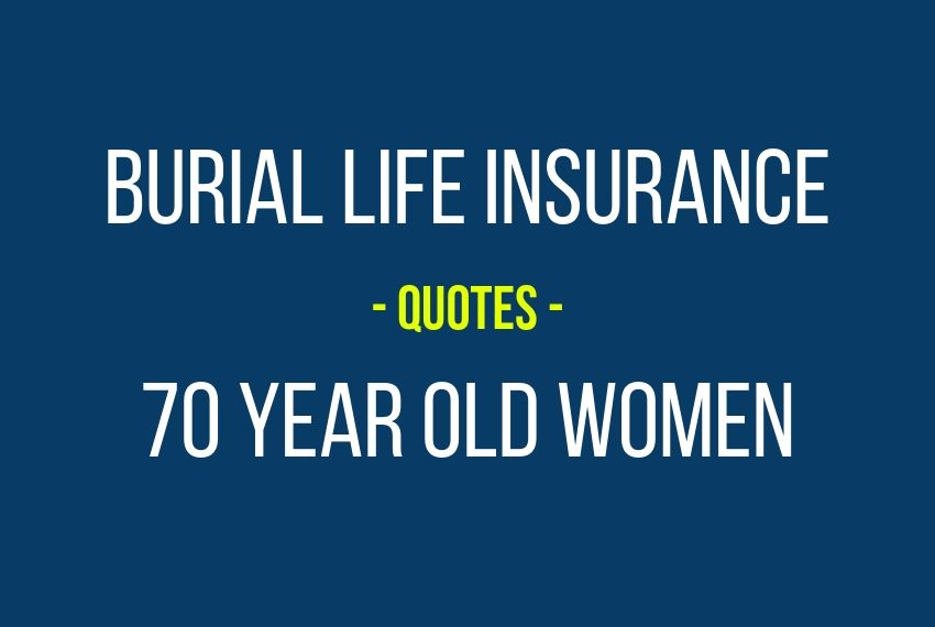 Burial Insurance Quotes, 70 Year Old Women Non-Smokers & Smokers