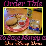Disney Food Tip #2: Adults Save Money Ordering This Meal!