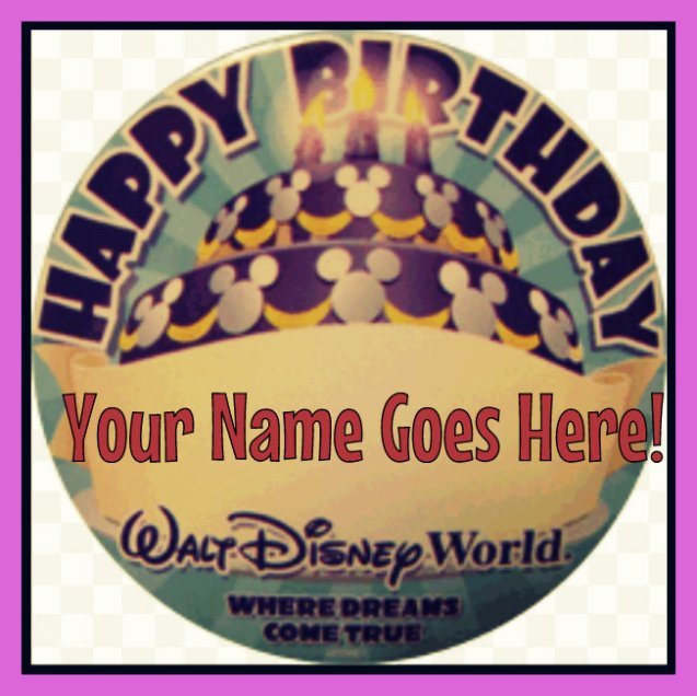 Disney free birthday celebration buttons