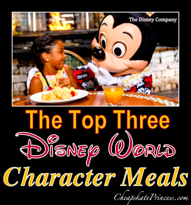 best Disney character meals, how to pick Disney character meals, eat the best Character Meals