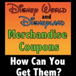 How Can You Get Merchandise Coupons for Disney World and Disneyland?!