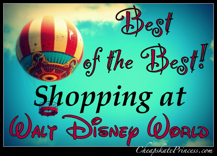 Best of the Best Shopping at Walt Disney World