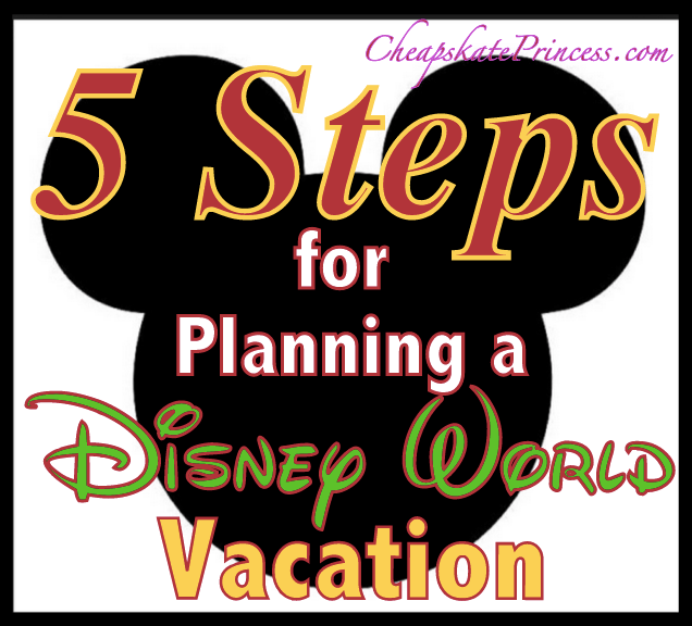 steps for planning a Disney vacation