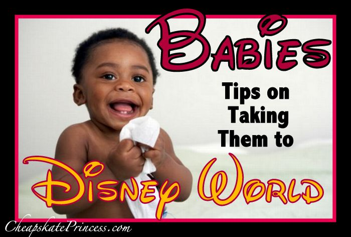 take a baby to Disney World