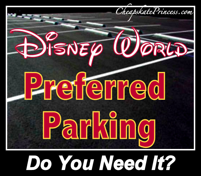 Preferred Parking cost Disney World