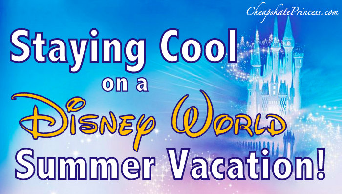 stay cool on a Disney vacation