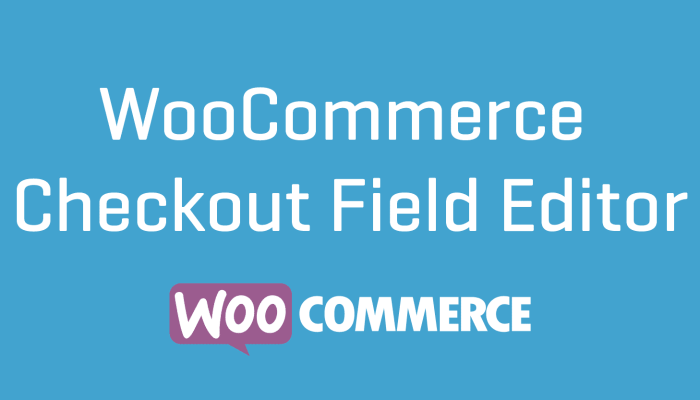 WooCommerce Checkout Field Editor Extension Wordpress Cheap Plugin