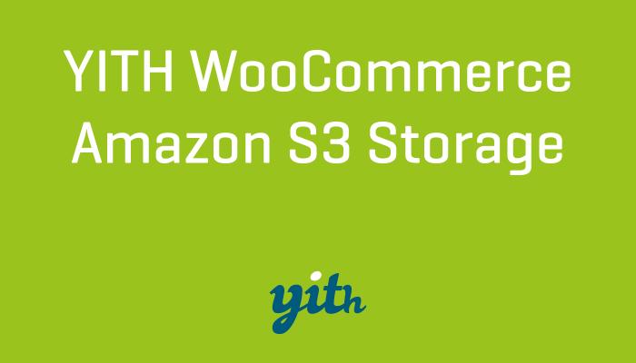 YITH WooCommerce Amazon S3 Storage