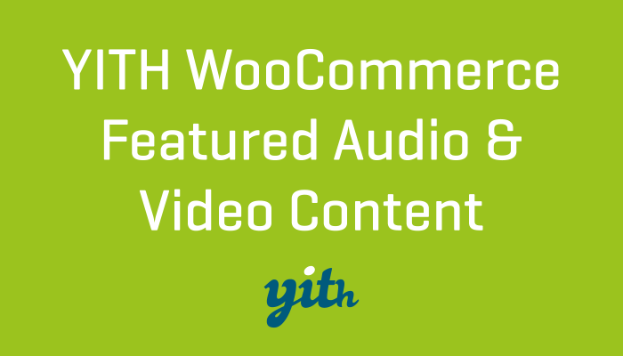 YITH WooCommerce Featured Audio & Video Content Premium