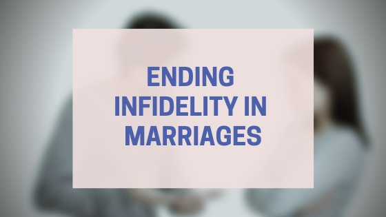 Ending infidelity in marriages