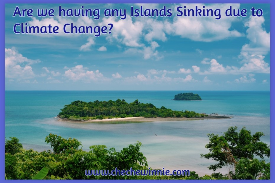 Are we having any Islands Sinking due to Climate Change?