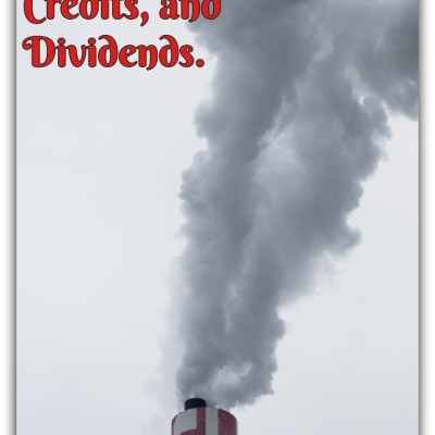 All about Carbon, Tax, Credits, and Dividends.
