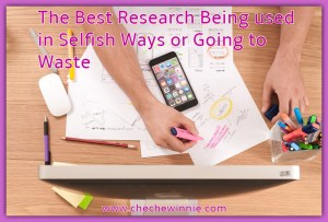 The Best Research Being used in Selfish Ways or Going to Waste