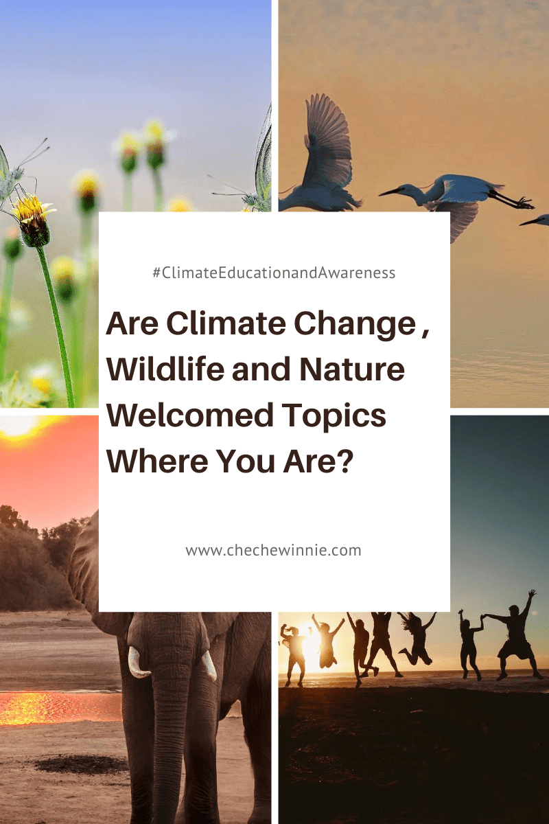 Are Climate Change , Wildlife and Nature Welcomed Topics Where You Are