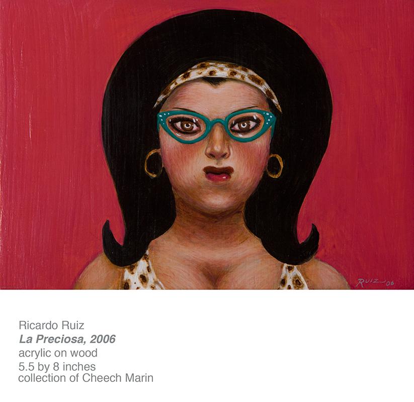 Ricardo Ruiz - La Preciosa from Cheech Marin's chicano art collection