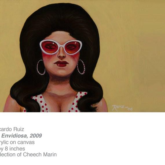 Ricardo Ruiz, La Envidiosa 2009 from Cheech Marin's latin art collection
