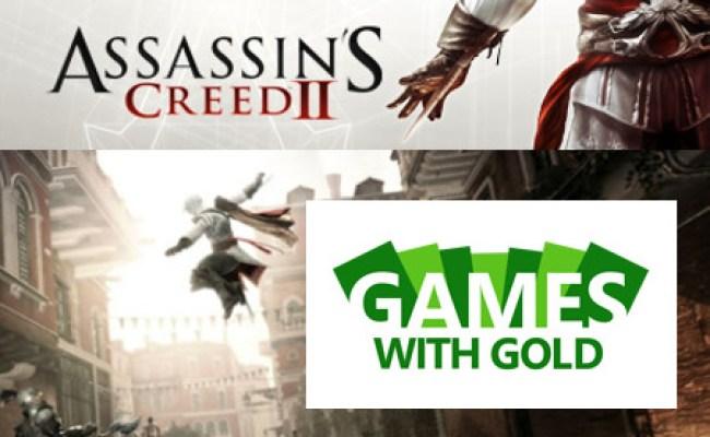 Xbox Gold Free Game Assassins Creed Ii Cheekychi