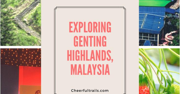 Exploring Genting Highlands