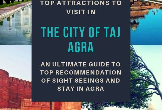 Places to Visit in Agra | Must Visit Attractions in Agra