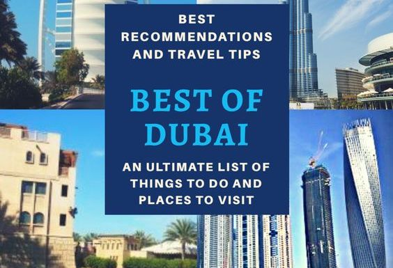 Top Things To Do & Places To Visit In Dubai – Best Of Dubai