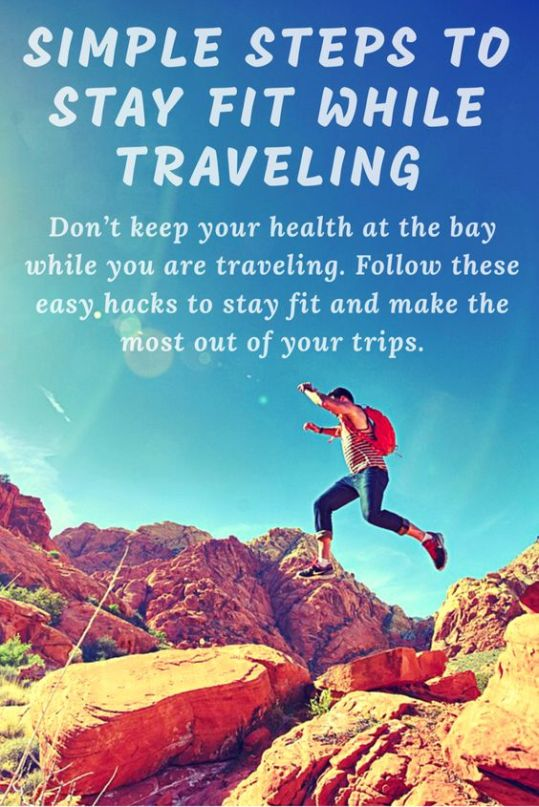 How To Stay Fit While Traveling : 10 Easy Ways