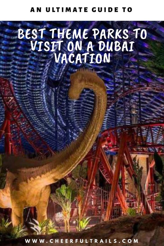 Top 5 Dubai Theme Parks to check out on a Dubai Holiday